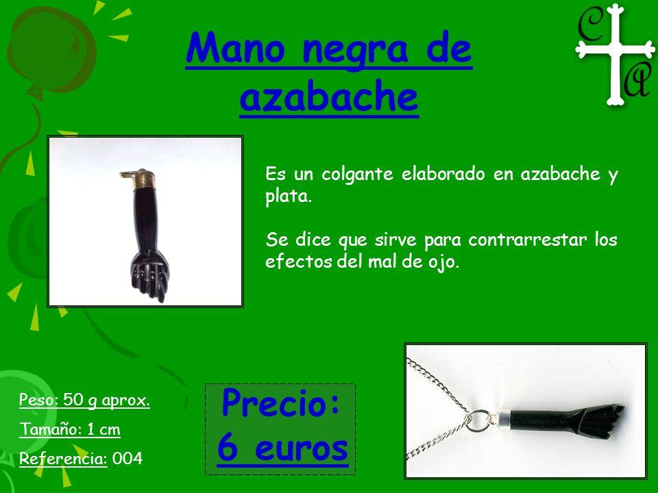 Mano negra de azabache Es un colgante elaborado en azabache y plata. Se dice que sirve para contrarrestar los efectos del mal de ojo. Peso: 50 g aprox