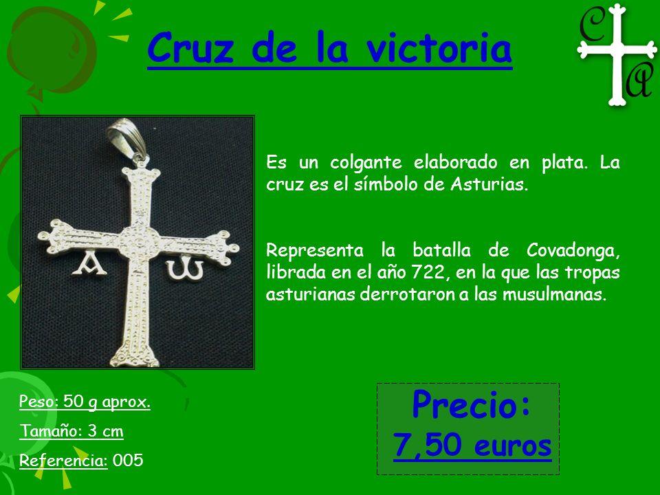 Cruz de la victoria Es un colgante elaborado en plata. La cruz es el símbolo de Asturias. Representa la batalla de Covadonga, librada en el año 722, e