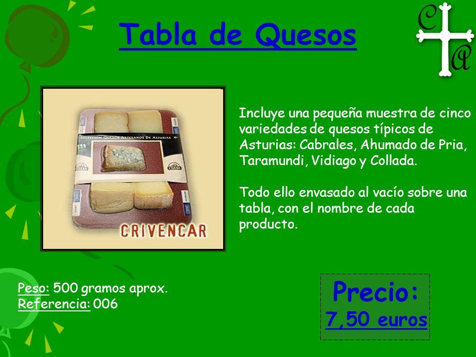 Tabla de Quesos Peso: 500 gramos aprox. Referencia: 006 Precio: 7,50 euros Incluye una pequeña muestra de cinco variedades de quesos típicos de Asturi