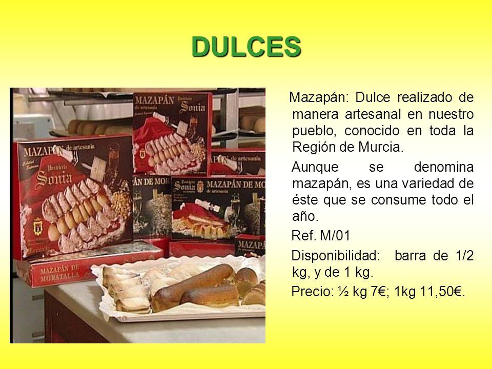 DULCES Mazapán: Dulce realizado de manera artesanal en nuestro pueblo, conocido en toda la Región de Murcia. Aunque se denomina mazapán, es una varied