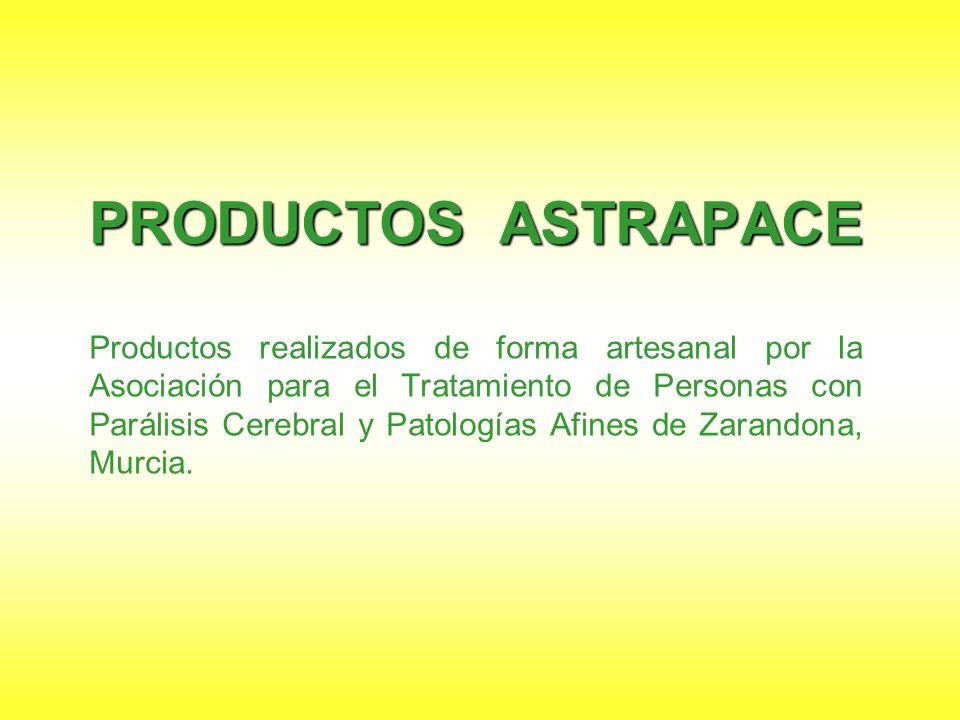 PRODUCTOS ASTRAPACE PRODUCTOS ASTRAPACE Productos realizados de forma artesanal por la Asociación para el Tratamiento de Personas con Parálisis Cerebr