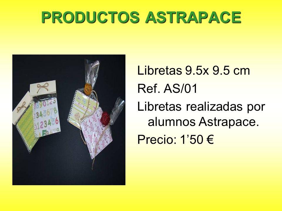 PRODUCTOS ASTRAPACE Libretas 9.5x 9.5 cm Ref. AS/01 Libretas realizadas por alumnos Astrapace. Precio: 150