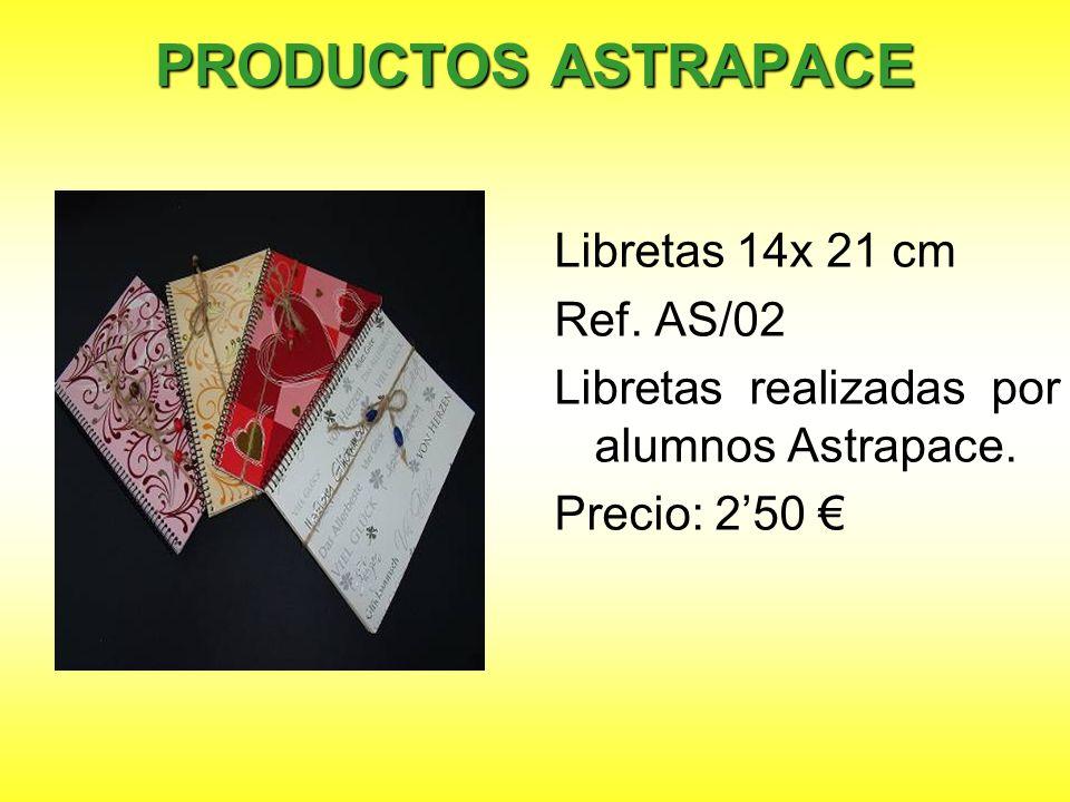 PRODUCTOS ASTRAPACE Libretas 14x 21 cm Ref. AS/02 Libretas realizadas por alumnos Astrapace. Precio: 250