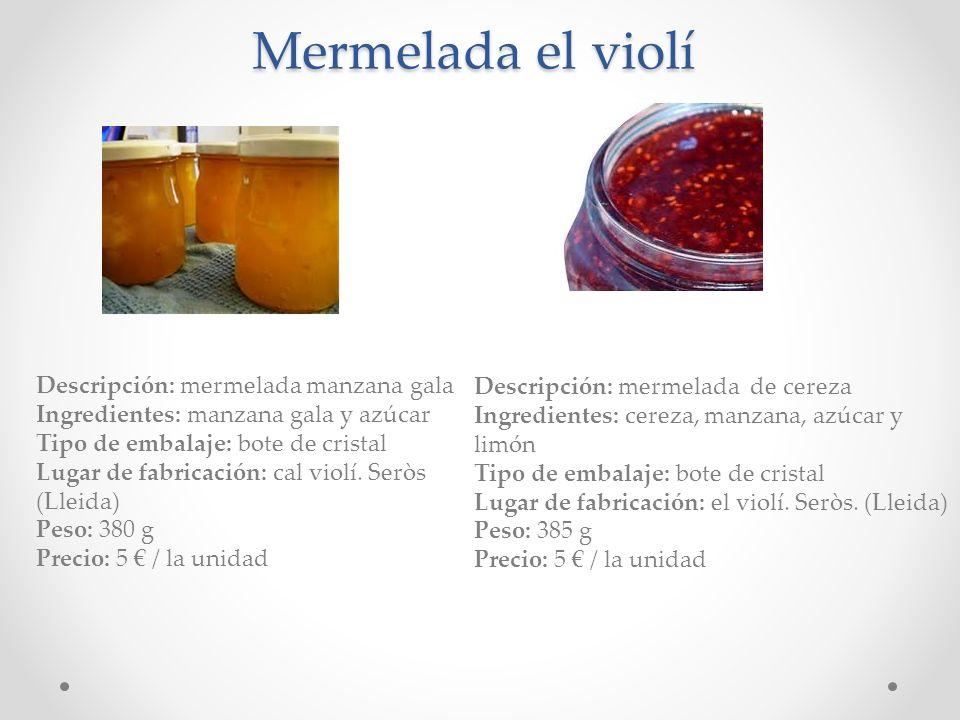 Mermelada el violí Descripción: mermelada manzana gala Ingredientes: manzana gala y azúcar Tipo de embalaje: bote de cristal Lugar de fabricación: cal