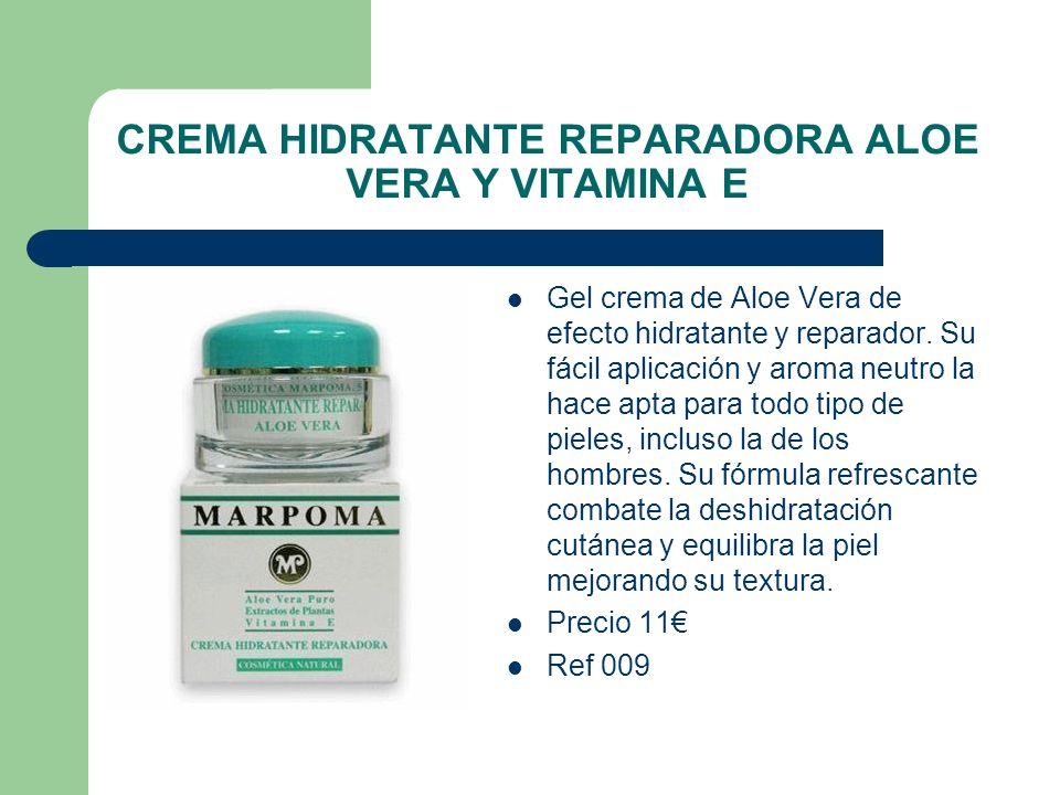 CREMA HIDRATANTE REPARADORA ALOE VERA Y VITAMINA E Gel crema de Aloe Vera de efecto hidratante y reparador. Su fácil aplicación y aroma neutro la hace