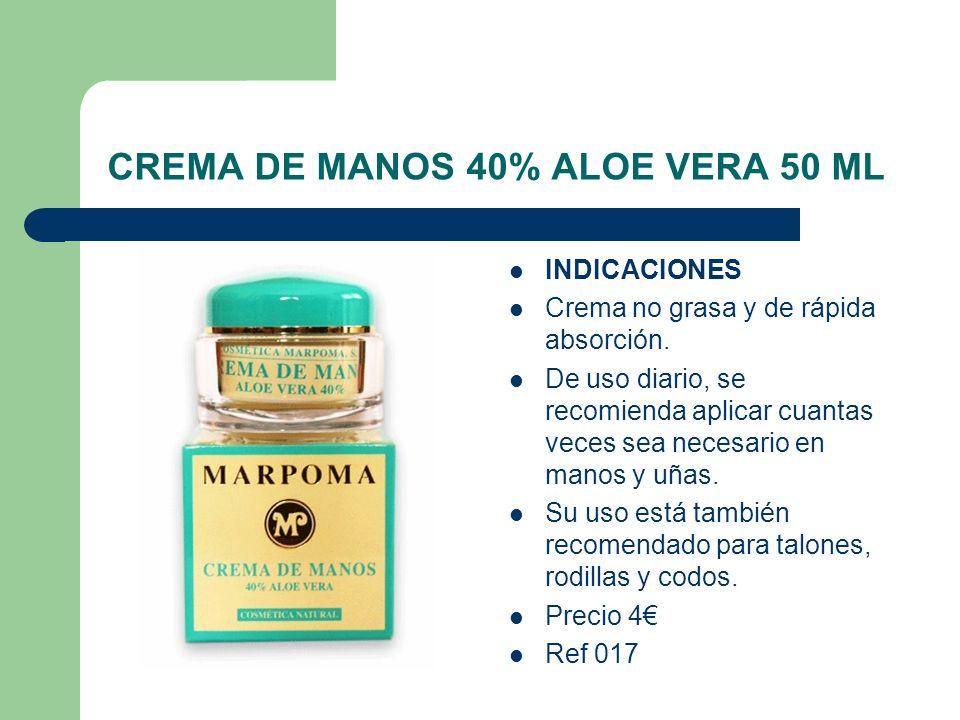 CREMA DE MANOS 40% ALOE VERA 50 ML INDICACIONES Crema no grasa y de rápida absorción. De uso diario, se recomienda aplicar cuantas veces sea necesario