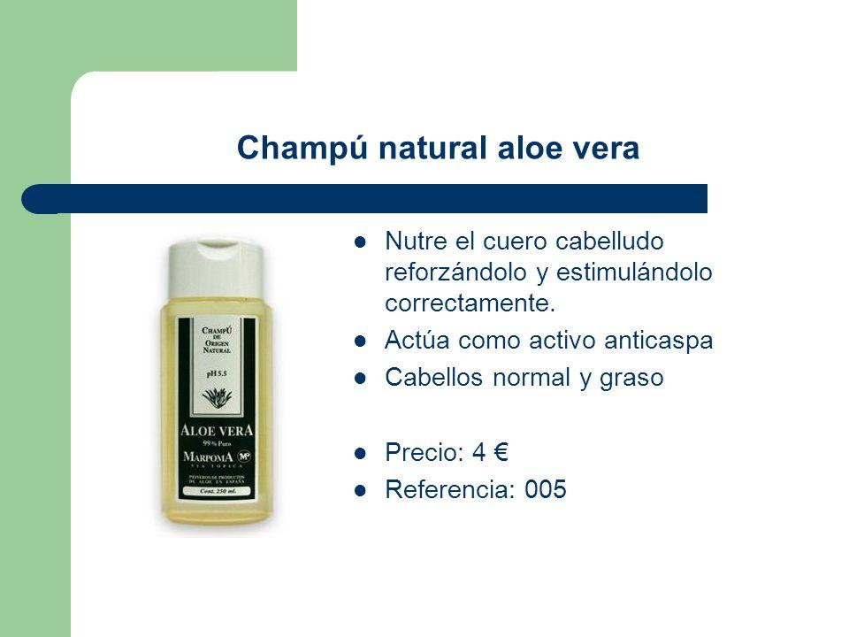 Champú natural aloe vera Nutre el cuero cabelludo reforzándolo y estimulándolo correctamente. Actúa como activo anticaspa Cabellos normal y graso Prec