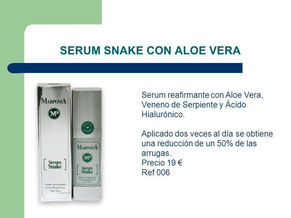 SERUM SNAKE CON ALOE VERA Serum reafirmante con Aloe Vera, Veneno de Serpiente y Ácido Hialurónico. Aplicado dos veces al día se obtiene una reducción