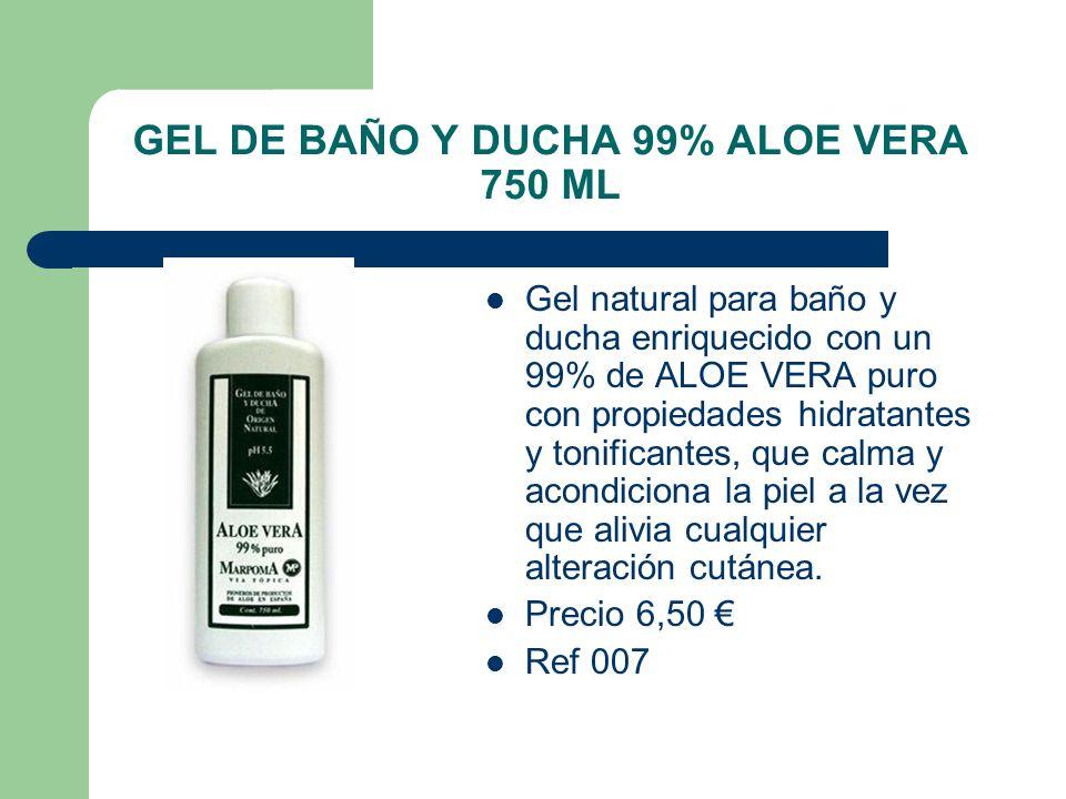 GEL DE BAÑO Y DUCHA 99% ALOE VERA 750 ML Gel natural para baño y ducha enriquecido con un 99% de ALOE VERA puro con propiedades hidratantes y tonifica
