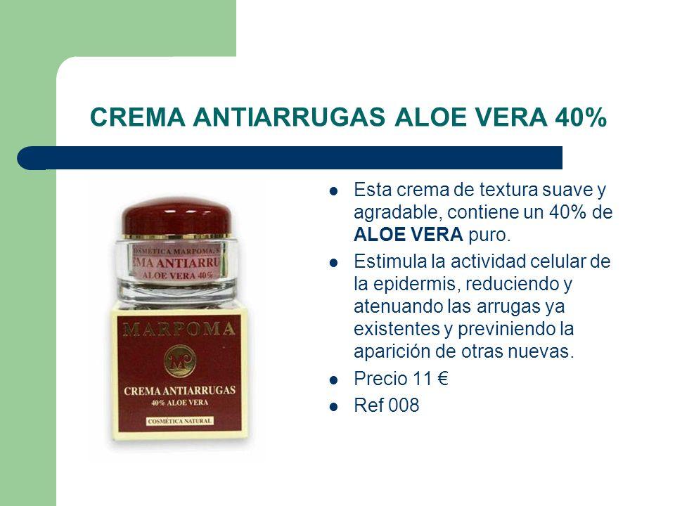CREMA ANTIARRUGAS ALOE VERA 40% Esta crema de textura suave y agradable, contiene un 40% de ALOE VERA puro. Estimula la actividad celular de la epider