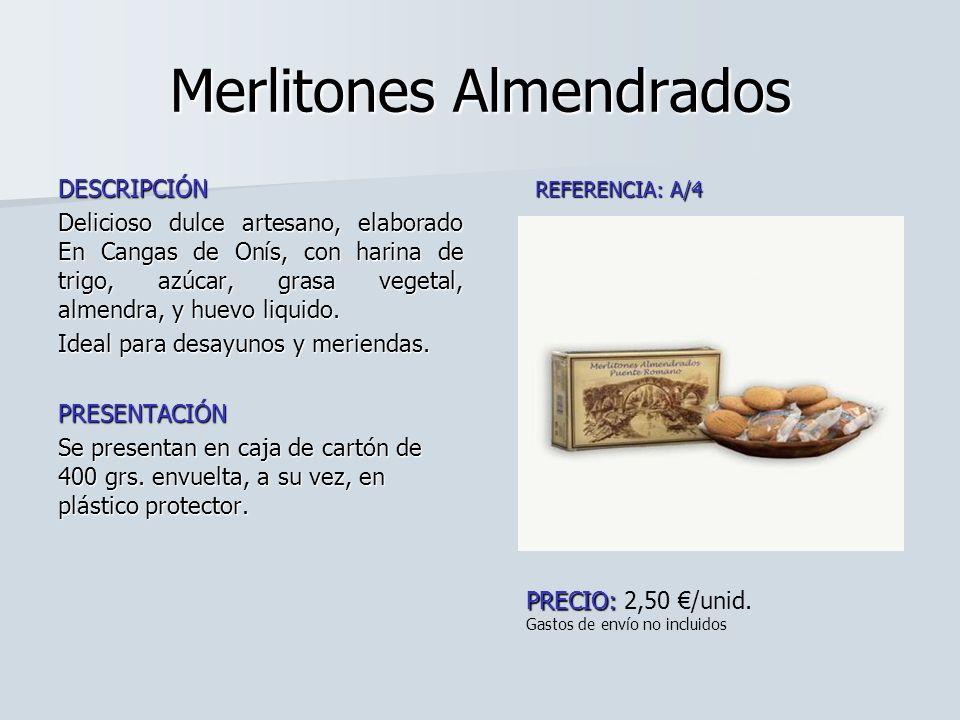 Merlitones Almendrados DESCRIPCIÓN Delicioso dulce artesano, elaborado En Cangas de Onís, con harina de trigo, azúcar, grasa vegetal, almendra, y huev
