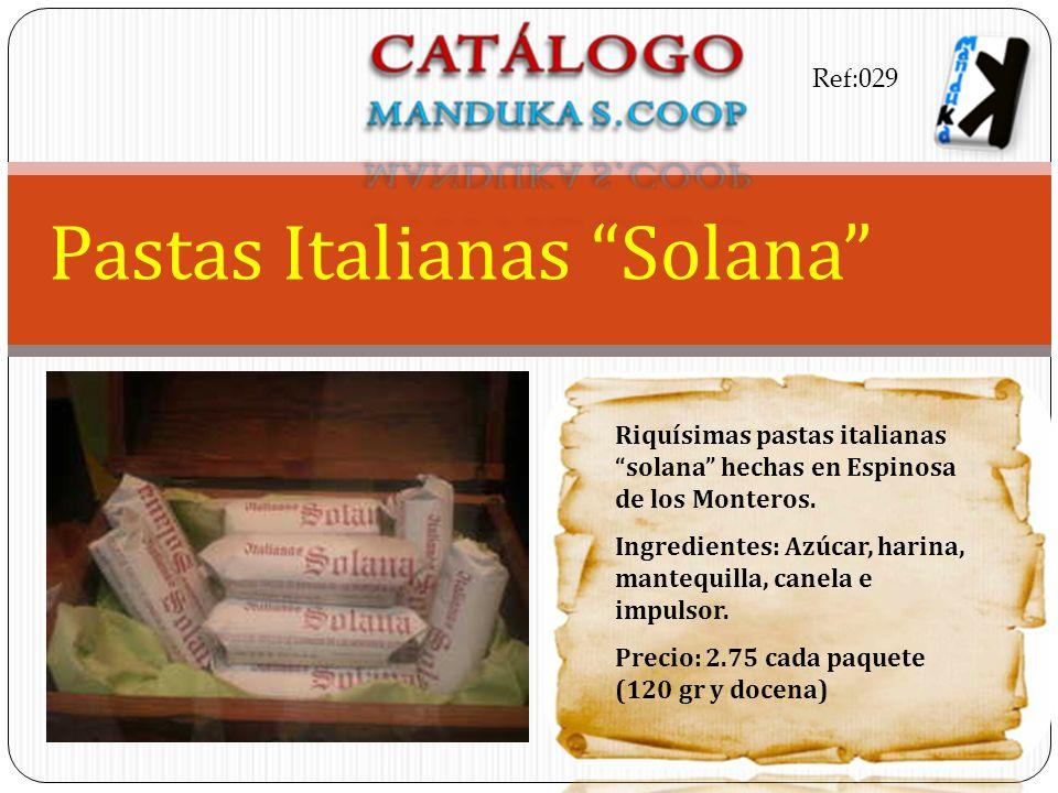 Pastas Italianas Solana Riquísimas pastas italianas solana hechas en Espinosa de los Monteros. Ingredientes: Azúcar, harina, mantequilla, canela e imp