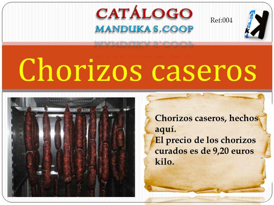 Chorizos caseros, hechos aquí. El precio de los chorizos curados es de 9,20 euros kilo. Chorizos caseros Ref:004