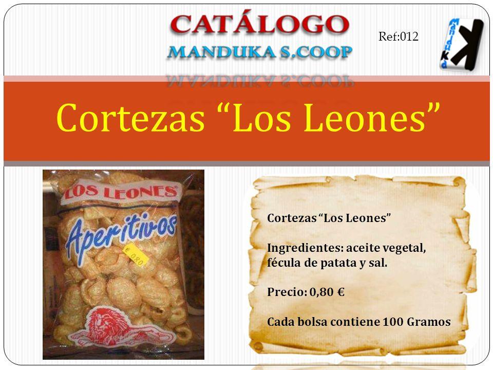 Cortezas Los Leones Ingredientes: aceite vegetal, fécula de patata y sal. Precio: 0,80 Cada bolsa contiene 100 Gramos Cortezas Los Leones Ref:012