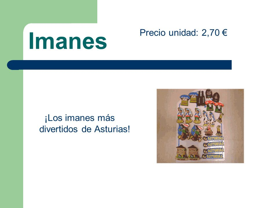 Imanes ¡Los imanes más divertidos de Asturias! Precio unidad: 2,70