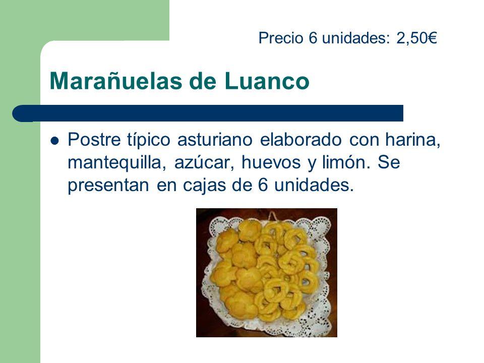 Marañuelas de Luanco Postre típico asturiano elaborado con harina, mantequilla, azúcar, huevos y limón. Se presentan en cajas de 6 unidades. Precio 6