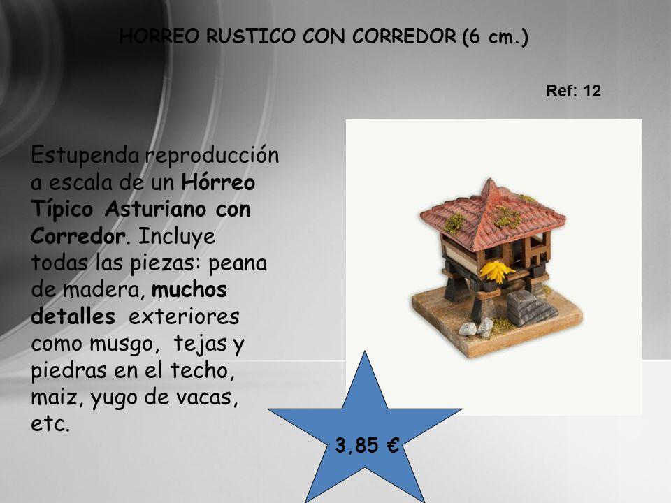 Ref: 12 3,85 HORREO RUSTICO CON CORREDOR (6 cm.) Estupenda reproducción a escala de un Hórreo Típico Asturiano con Corredor. Incluye todas las piezas: