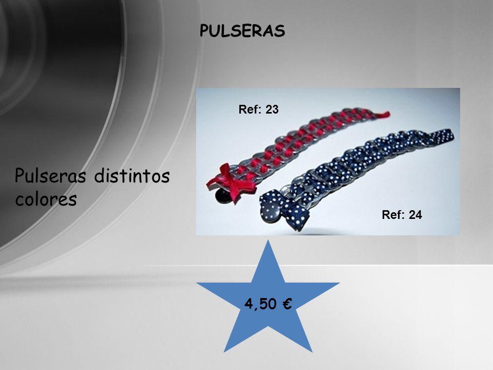 4,50 PULSERAS Ref: 23 Pulseras distintos colores Ref: 24