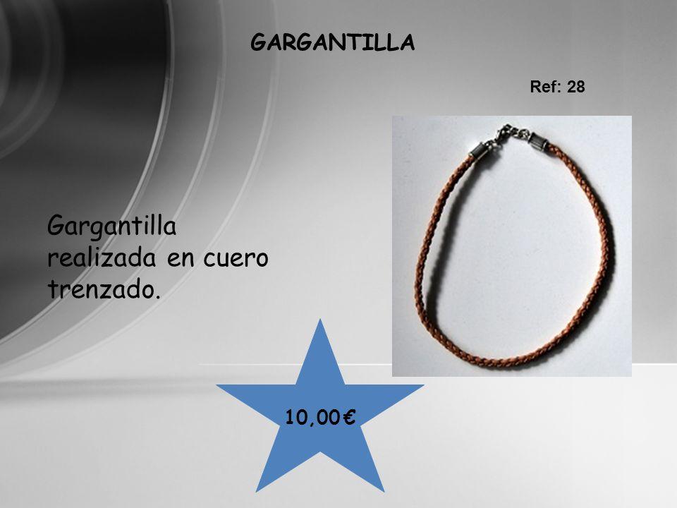 10,00 GARGANTILLA Gargantilla realizada en cuero trenzado. Ref: 28