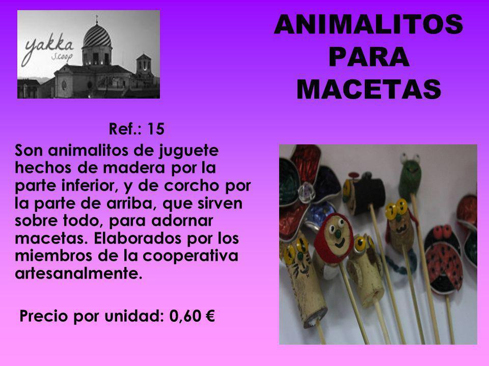 ANIMALITOS PARA MACETAS Ref.: 15 Son animalitos de juguete hechos de madera por la parte inferior, y de corcho por la parte de arriba, que sirven sobr