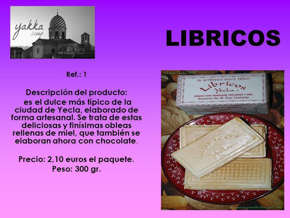 LIBRICOS Ref.: 1 Descripción del producto: es el dulce más típico de la ciudad de Yecla, elaborado de forma artesanal. Se trata de estas deliciosas y