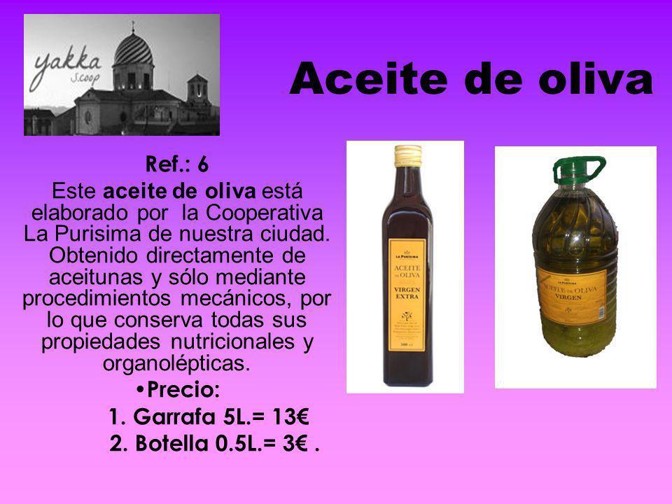 Aceite de oliva Ref.: 6 Este aceite de oliva está elaborado por la Cooperativa La Purisima de nuestra ciudad. Obtenido directamente de aceitunas y sól