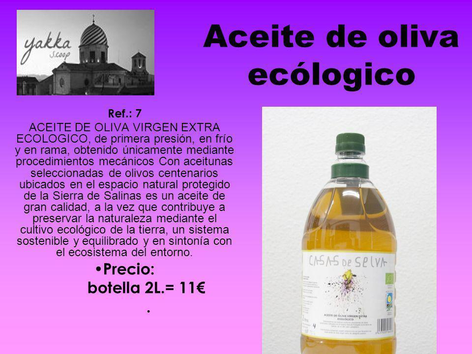 Aceite de oliva ecólogico Ref.: 7 ACEITE DE OLIVA VIRGEN EXTRA ECOLOGICO, de primera presión, en frío y en rama, obtenido únicamente mediante procedim