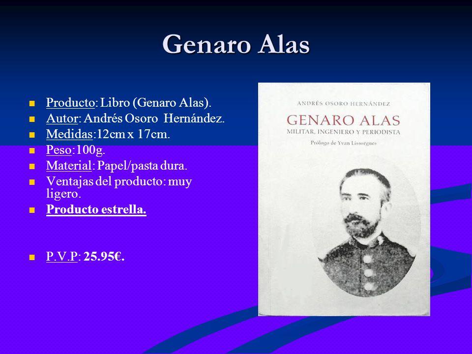 Genaro Alas Producto: Libro (Genaro Alas). Autor: Andrés Osoro Hernández. Medidas:12cm x 17cm. Peso:100g. Material: Papel/pasta dura. Ventajas del pro