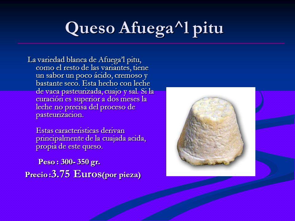 Queso Afuega^l pitu La variedad blanca de Afuegal pitu, como el resto de las variantes, tiene un sabor un poco ácido, cremoso y bastante seco. Esta he
