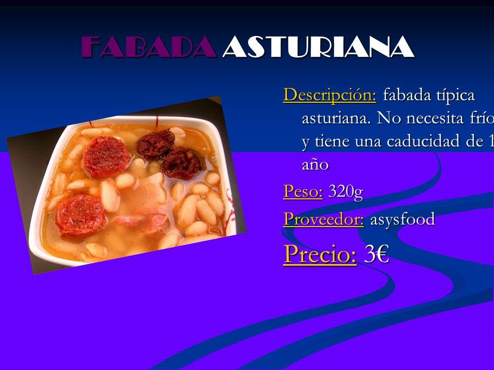FABADA ASTURIANA Descripción: fabada típica asturiana. No necesita frío y tiene una caducidad de 1 año Peso: 320g Proveedor: asysfood Precio: 3