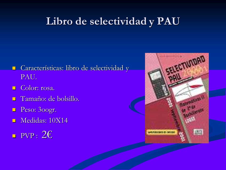 Libro de selectividad y PAU Características: libro de selectividad y PAU. Características: libro de selectividad y PAU. Color: rosa. Color: rosa. Tama