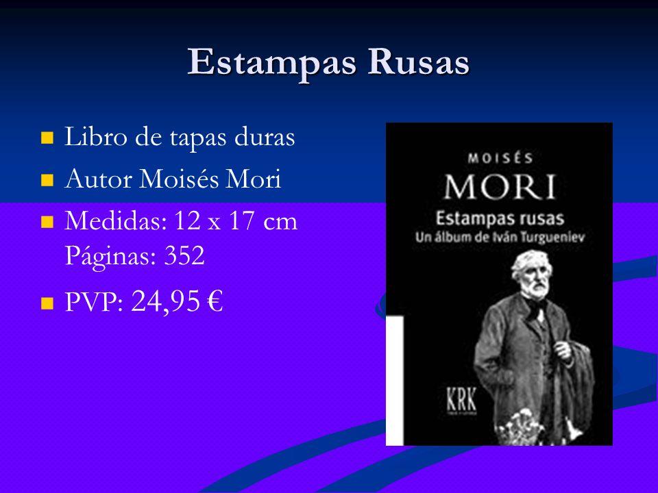 Libro de tapas duras Autor Moisés Mori Medidas: 12 x 17 cm Páginas: 352 PVP: 24,95 Estampas Rusas