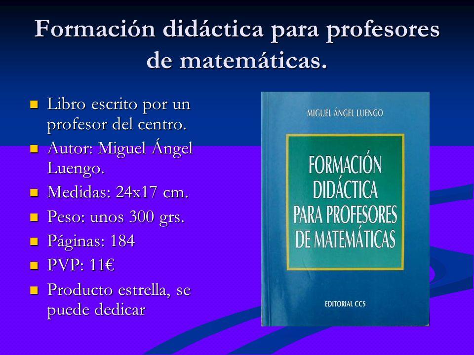 Formación didáctica para profesores de matemáticas. Libro escrito por un profesor del centro. Autor: Miguel Ángel Luengo. Medidas: 24x17 cm. Peso: uno