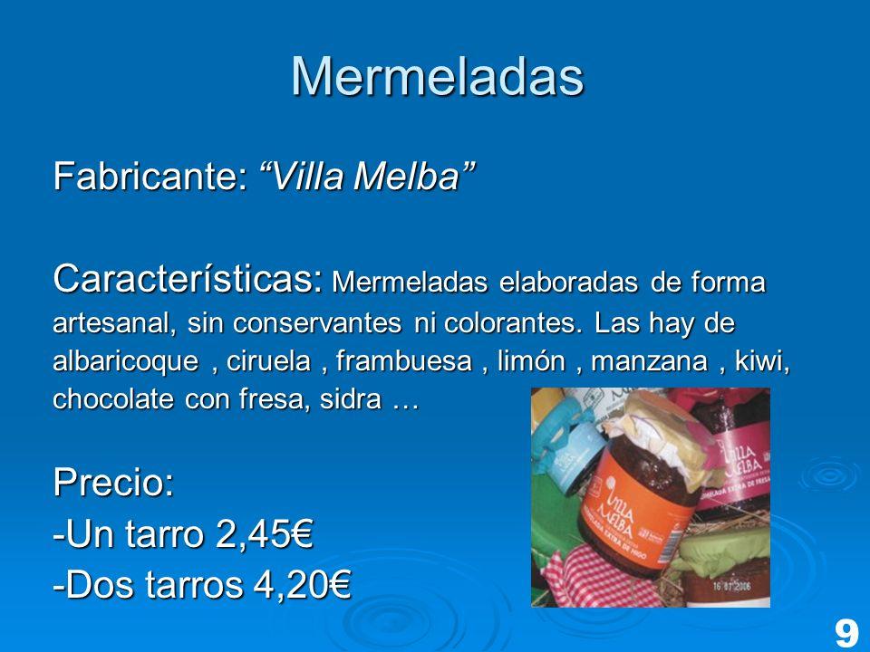 Mermeladas Fabricante: Villa Melba Características: Mermeladas elaboradas de forma artesanal, sin conservantes ni colorantes. Las hay de albaricoque,