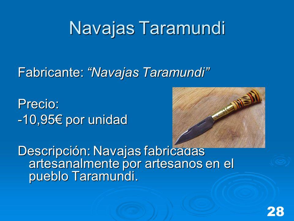 Navajas Taramundi Fabricante: Navajas Taramundi Precio: -10,95 por unidad Descripción: Navajas fabricadas artesanalmente por artesanos en el pueblo Ta