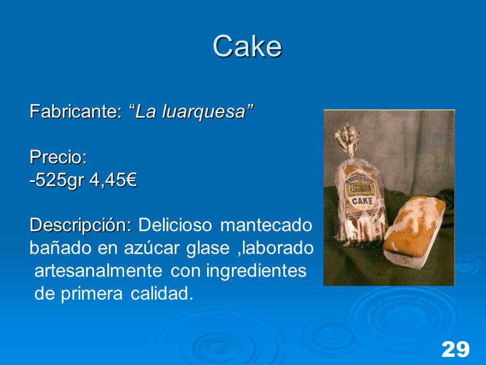 Cake Cake Fabricante: La luarquesa Precio: -525gr 4,45 Descripción: Descripción: Delicioso mantecado bañado en azúcar glase,laborado artesanalmente co