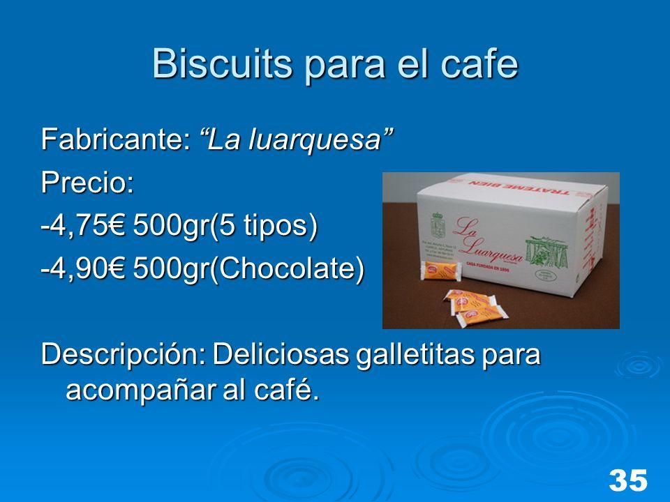 Biscuits para el cafe Fabricante: La luarquesa Precio: -4,75 500gr(5 tipos) -4,90 500gr(Chocolate) Descripción: Deliciosas galletitas para acompañar a