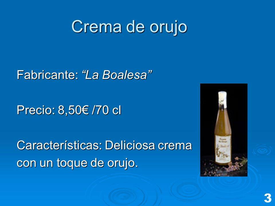 Crema de orujo Fabricante: La Boalesa Precio: 8,50 /70 cl Características: Deliciosa crema con un toque de orujo. 3
