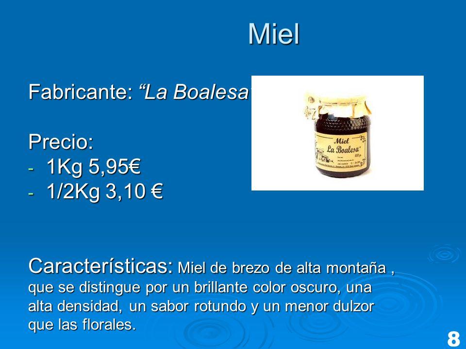 Miel Fabricante: La Boalesa Precio: - 1Kg 5,95 - 1/2Kg 3,10 - 1/2Kg 3,10 Características: Miel de brezo de alta montaña, que se distingue por un brill