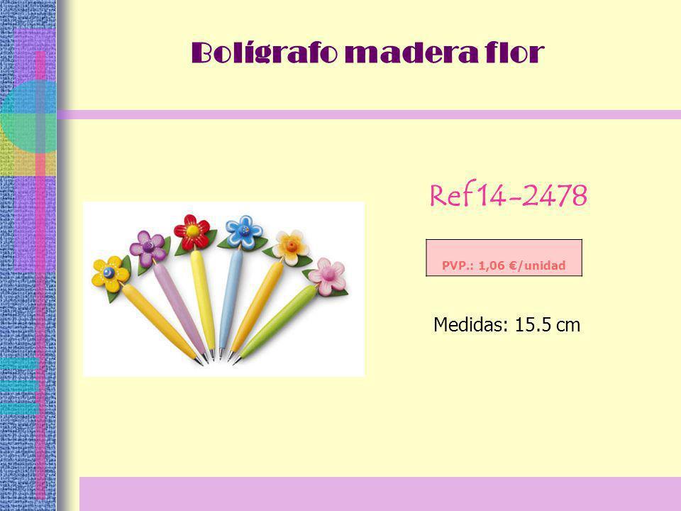 Ref 14-2478 PVP.: 1,06 /unidad Medidas: 15.5 cm Bolígrafo madera flor
