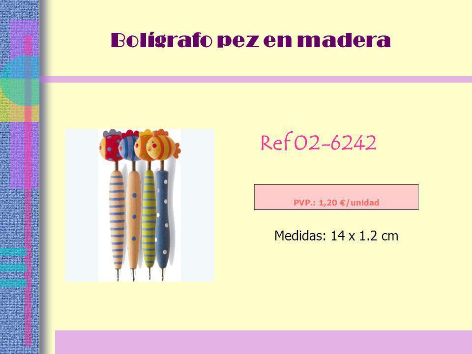 Ref 02-6242 PVP.: 1,20 /unidad Medidas: 14 x 1.2 cm Bolígrafo pez en madera