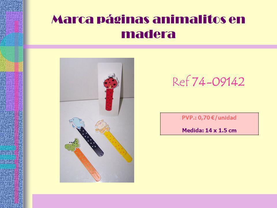 Marca páginas animalitos en madera Ref 74-09142 PVP.: 0,70 /unidad Medida: 14 x 1.5 cm