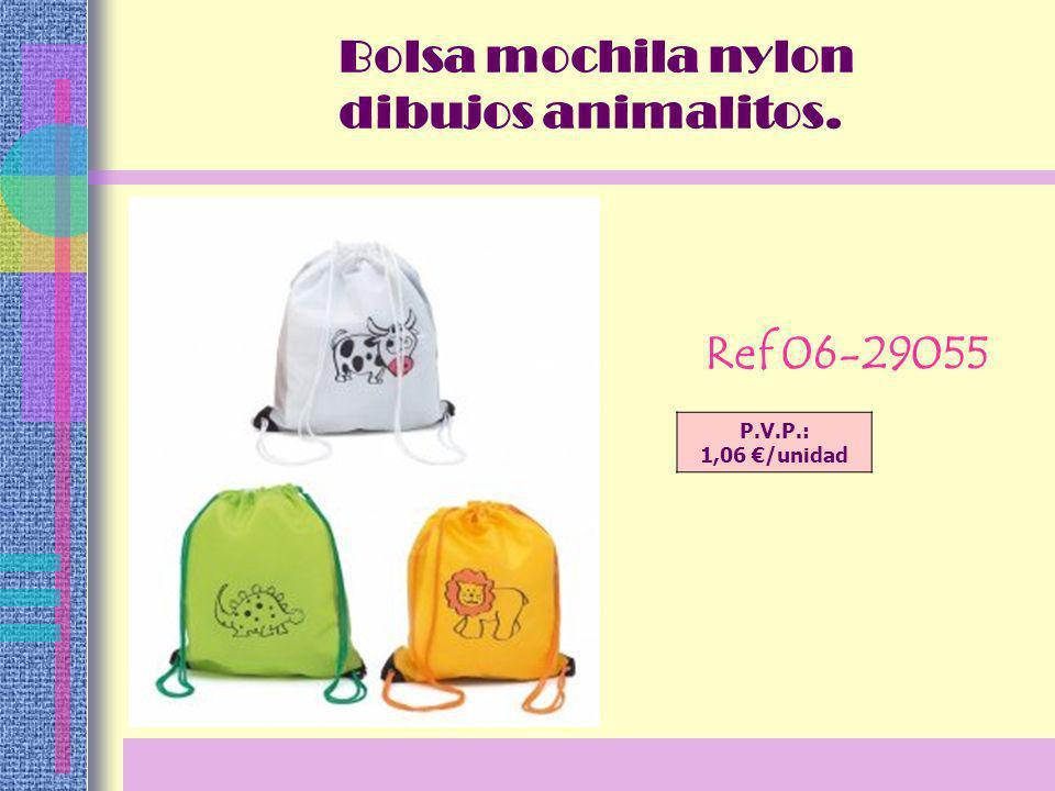 Bolsa mochila nylon dibujos animalitos. Ref 06-29055 P.V.P.: 1,06 /unidad