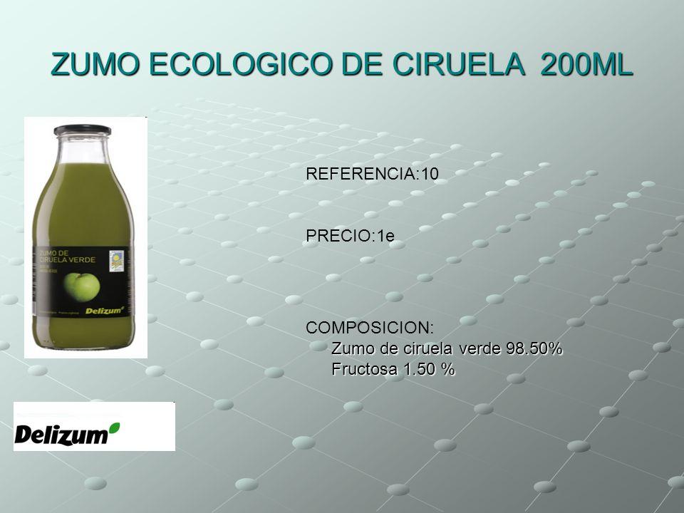 ZUMO ECOLOGICO DE CIRUELA 200ML REFERENCIA:10 PRECIO:1e Zumo de ciruela verde 98.50% Fructosa 1.50 % COMPOSICION: Zumo de ciruela verde 98.50% Fructos