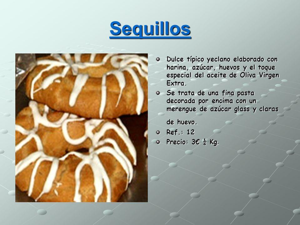 Sequillos Dulce típico yeclano elaborado con harina, azúcar, huevos y el toque especial del aceite de Oliva Virgen Extra. Se trata de una fina pasta d