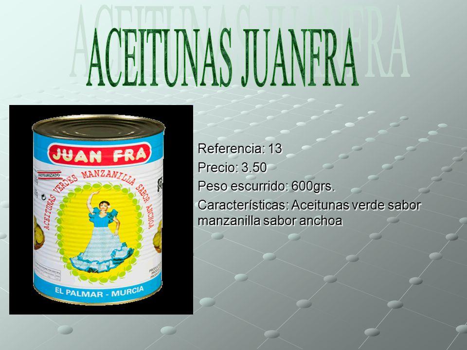 Referencia: 13 Precio: 3.50 Peso escurrido: 600grs. Características: Aceitunas verde sabor manzanilla sabor anchoa