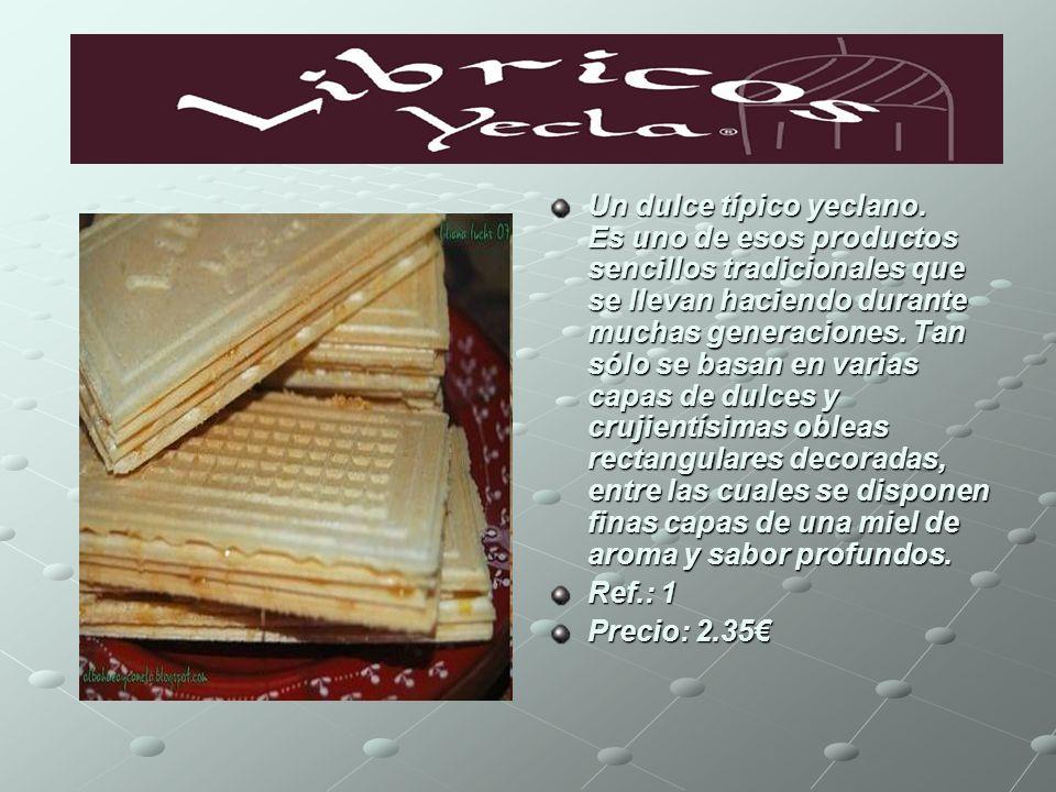 Un dulce típico yeclano. Es uno de esos productos sencillos tradicionales que se llevan haciendo durante muchas generaciones. Tan sólo se basan en var