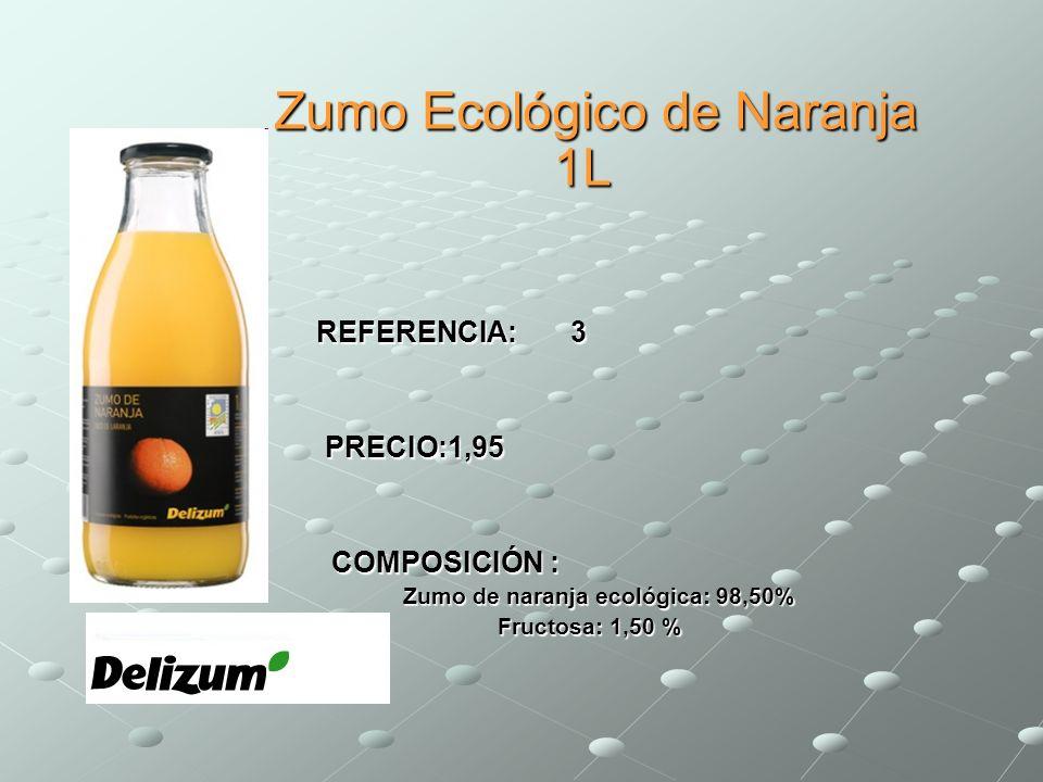 Zumo Ecológico de Naranja 1L Zumo Ecológico de Naranja 1L REFERENCIA: 3 REFERENCIA: 3 PRECIO:1,95 PRECIO:1,95 COMPOSICIÓN : COMPOSICIÓN : Zumo de nara