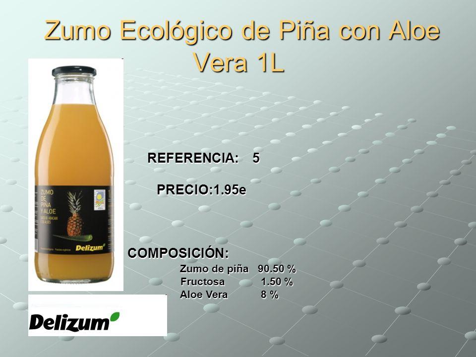 Zumo Ecológico de Piña con Aloe Vera 1L Zumo Ecológico de Piña con Aloe Vera 1L REFERENCIA: 5 REFERENCIA: 5 PRECIO:1.95e PRECIO:1.95e COMPOSICIÓN: Zum