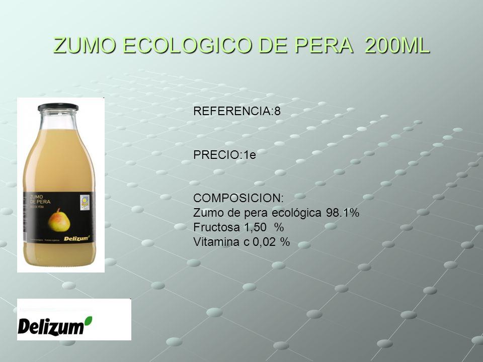 ZUMO ECOLOGICO DE PERA 200ML REFERENCIA:8 PRECIO:1e COMPOSICION: Zumo de pera ecológica 98.1% Fructosa 1,50 % Vitamina c 0,02 %